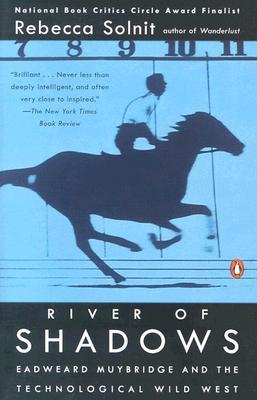 River of Shadows - Rebecca Solnit-Rebecca